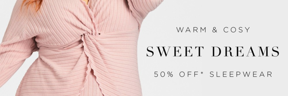 50% Off* Sleepwear